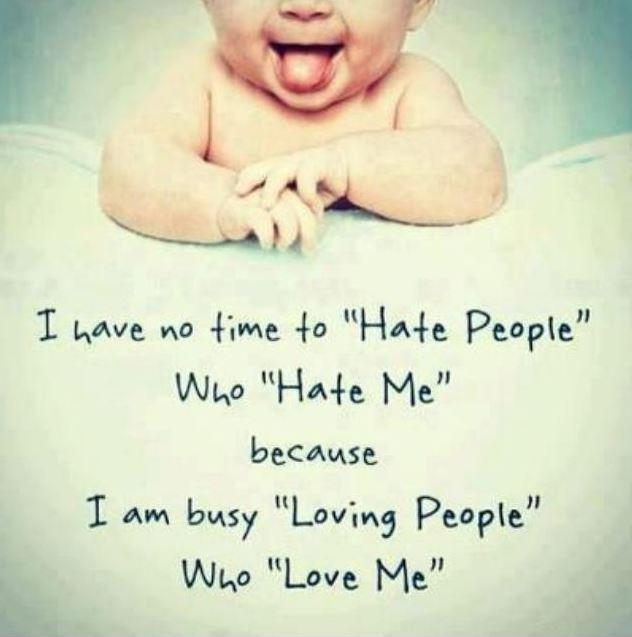 I have no time to hate people who hate me because I am busy loving people who love me Picture Quote #1