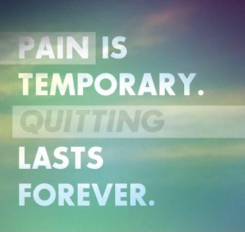 pain is temporary quitting lasts forever picture quotes