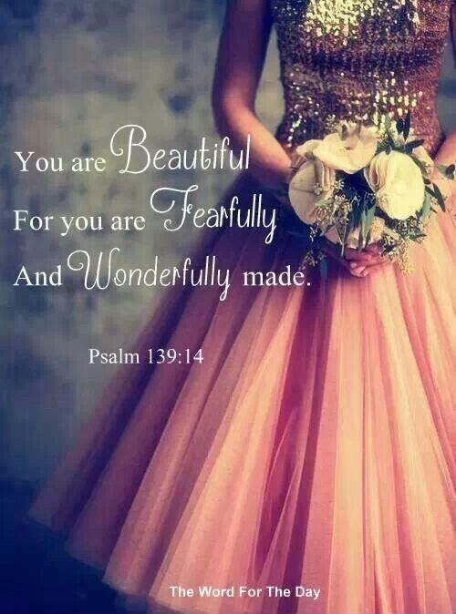 You are beautiful for you are fearfully and wonderfully made Picture Quote #1