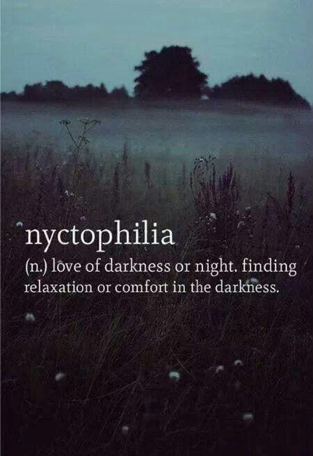 Nyctophilia. The love of darkness or night, finding relaxation or comfort in the darkness Picture Quote #1