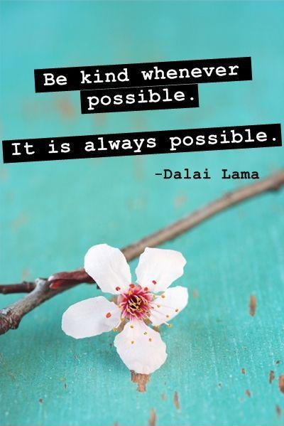 Be kind whenever possible. It is always possible Picture Quote #1