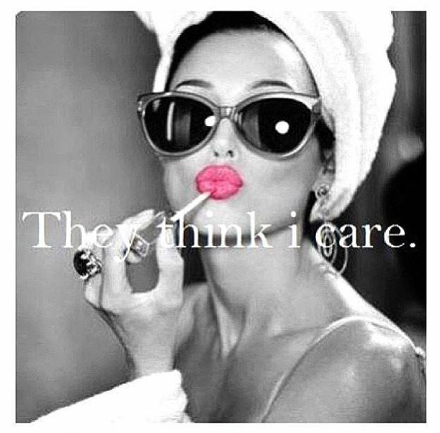 They think I care Picture Quote #1