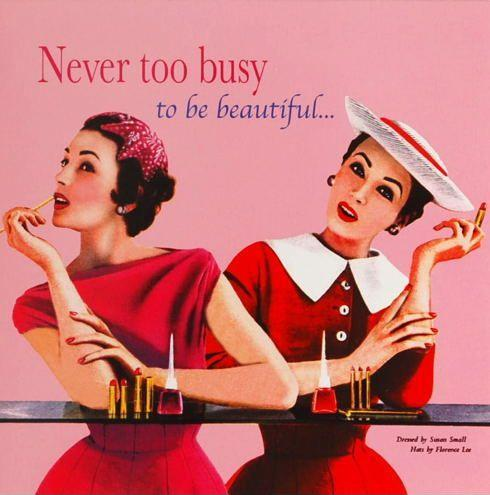 Never too busy to be beautiful Picture Quote #1