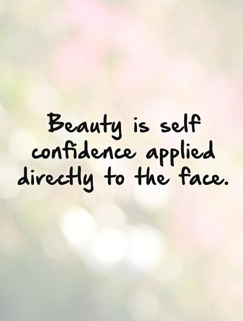 Beauty is self confidence applied directly to the face Picture Quote #1