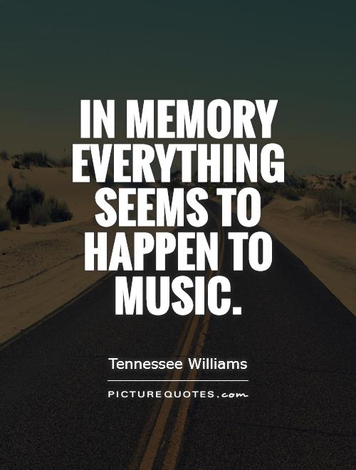 In memory everything seems to happen to music Picture Quote #1