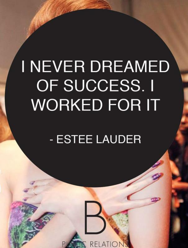 I never dreamed of success, I worked for it Picture Quote #1