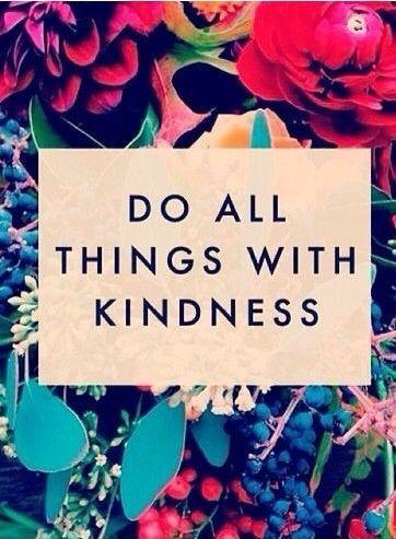 Do all things with kindness Picture Quote #1