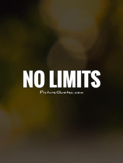 No limits Picture Quote #1