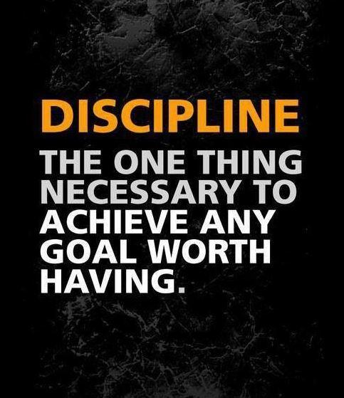 Discipline. The one thing necessary to achieve any goal worth having Picture Quote #1