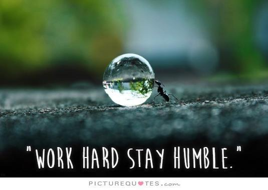 Work hard. Stay humble Picture Quote #1