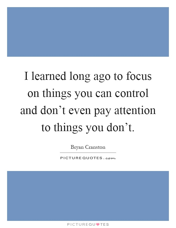 Things You Can Control Quotes & Sayings