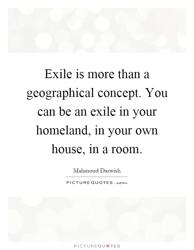 Exile is more than a geographical concept you can be an for How much can you save building your own house