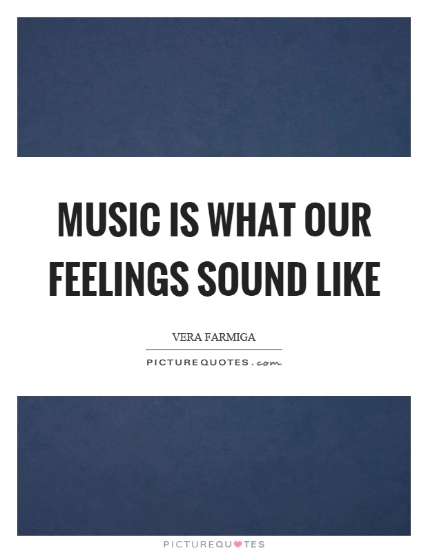 Music is what our feelings sound like Picture Quote #1