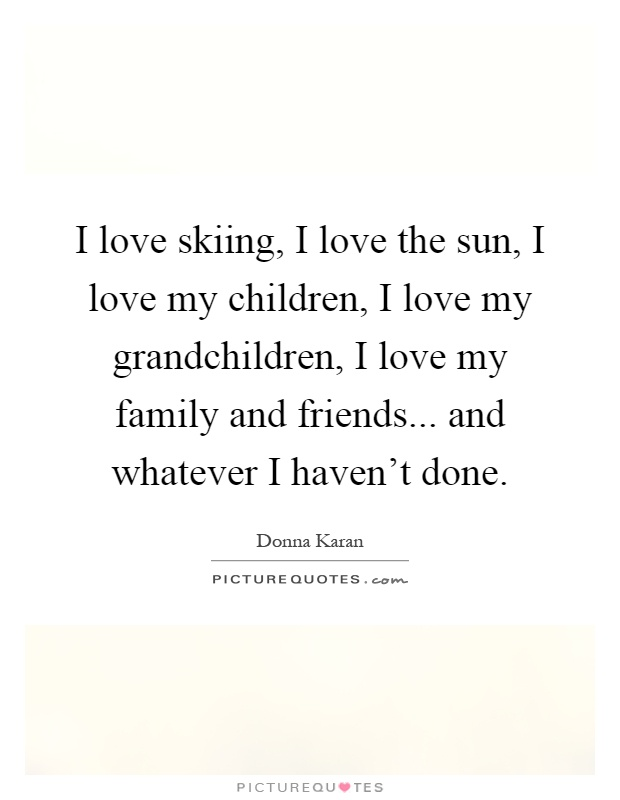 I Love My Family Quotes Sayings I Love My Family Picture Quotes
