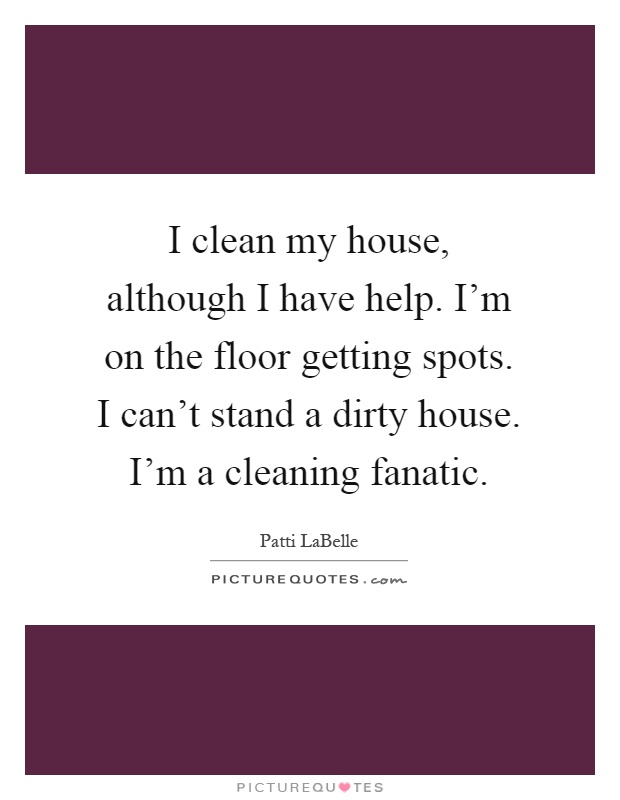 Cleaning Quotes | Cleaning Sayings | Cleaning Picture Quotes - Page 4