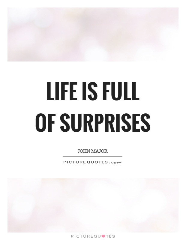 Life is full of surprises Picture Quote #1