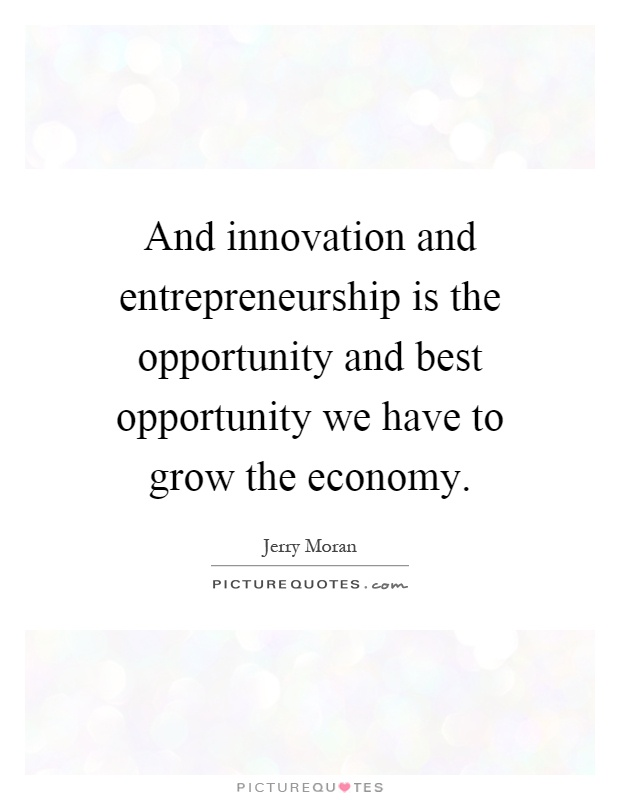 and innovation and entrepreneurship is the opportunity and best