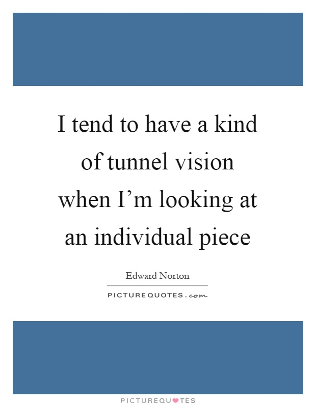 tunnel vision quotes sayings tunnel vision picture quotes