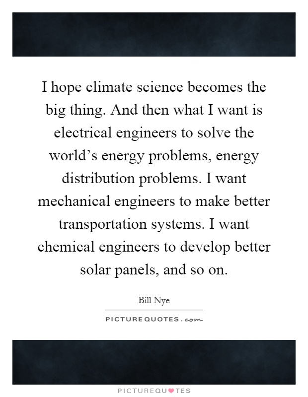 I Hope Climate Science Becomes The Big T By Bill Nye