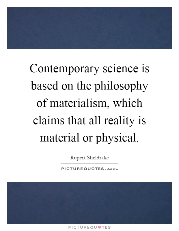 contemporary philosophy of science Contemporary metaphilosophy what is philosophy 'contemporary philosophy: a second look' in the blackwell companion to philosophy, ed 'unified science as political philosophy: positivism, pluralism and liberalism', studies in history and philosophy of science, vol.