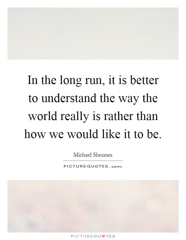 Long way run quotes