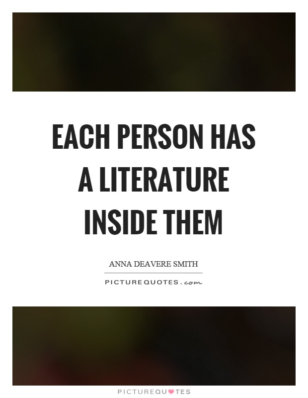 Each person has a literature inside them Picture Quote #1