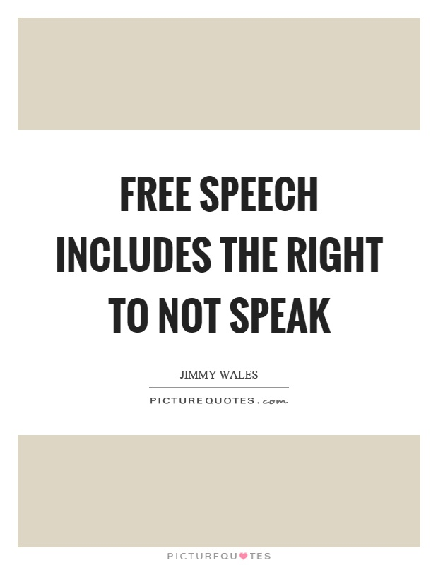Free speech includes the right to not speak Picture Quote #1