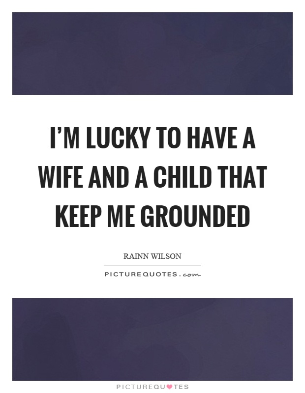 lucky to have a child quotes