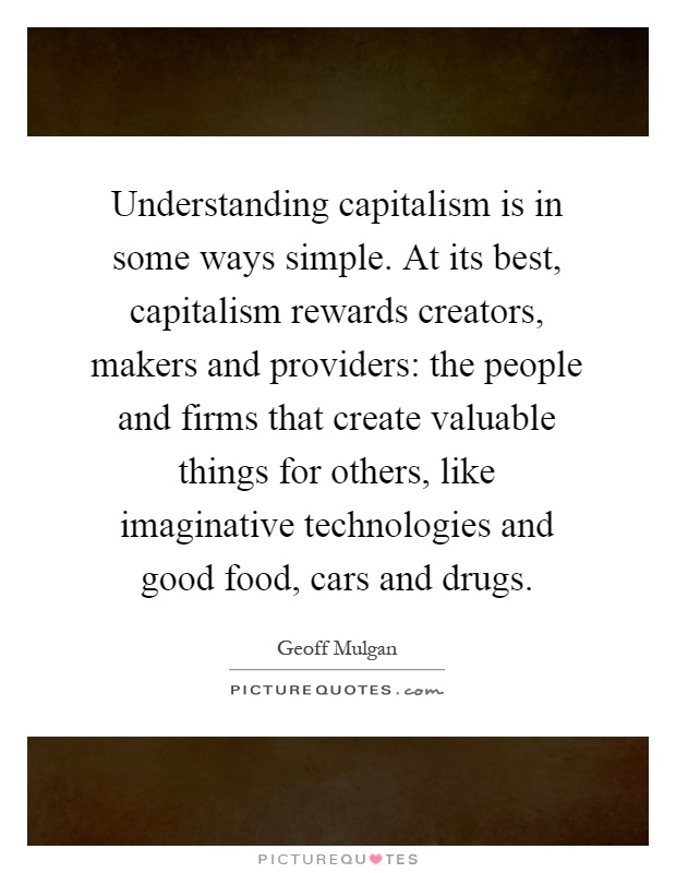 an understanding of capitalism Karl marx is the most well-known creator of the theory of socialism, and of communism he wrote a book about capitalism, socialism, and communism.