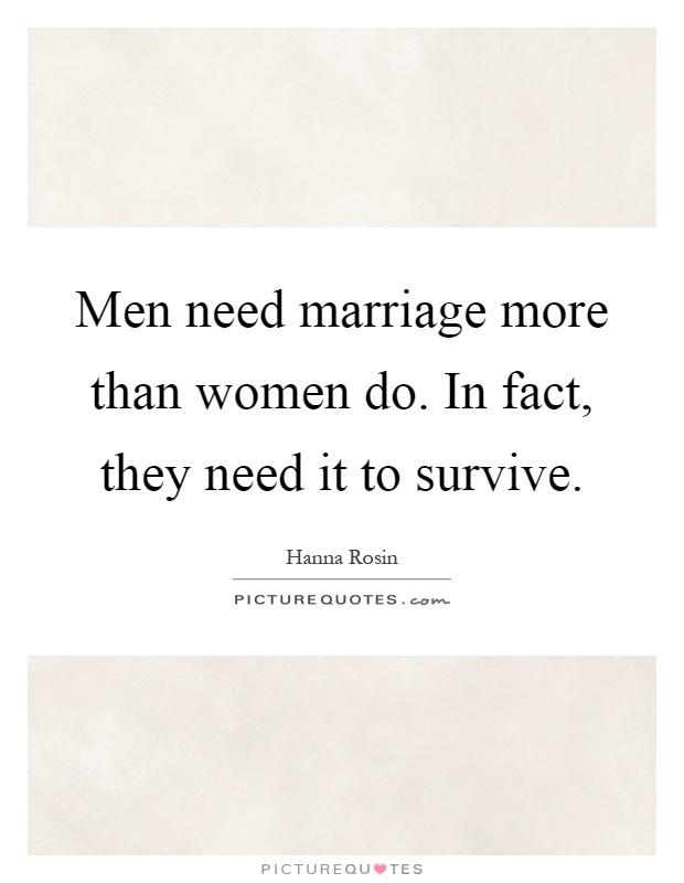 Do Men Necessity Women More Than Women Need Men
