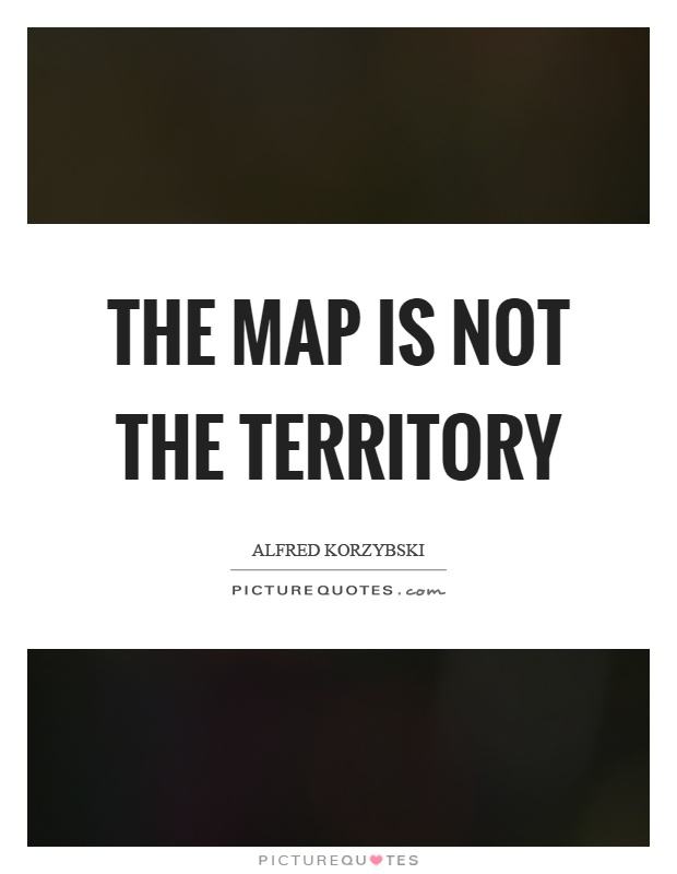 the map is not the territory picture quotes