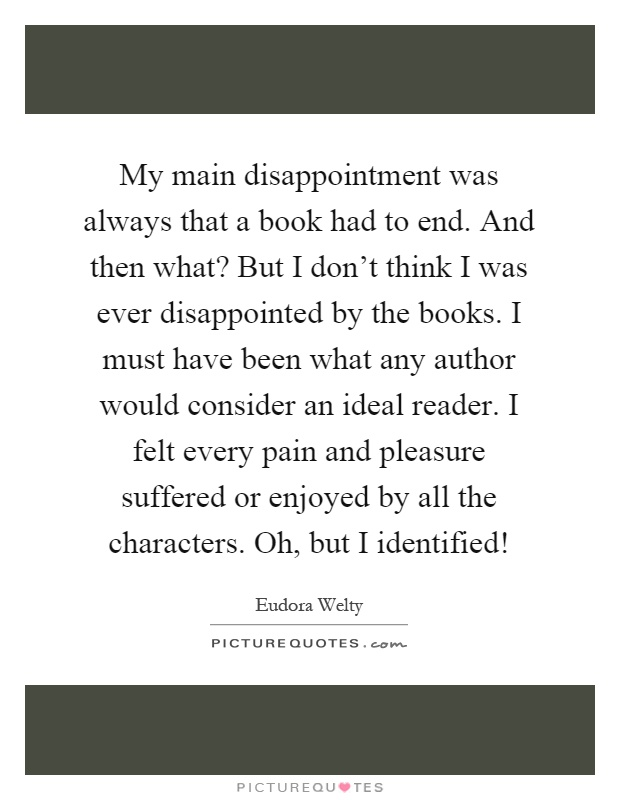 My Main Disappointment Was Always That A Book Had To End. Quotes About Love With Images. Sad Quotes White Background. Love Quotes For Him New Relationship. Single Quotes. Inspirational Quotes Presidents. Beautiful Quotes Hindi. Family Quotes Reunion. Strong Quotes Love