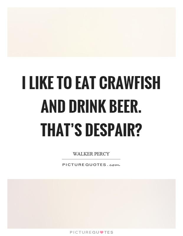 Crawfish Quotes | Crawfish Sayings | Crawfish Picture Quotes