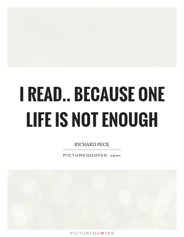 I read.. because one life is not enough Picture Quote #1
