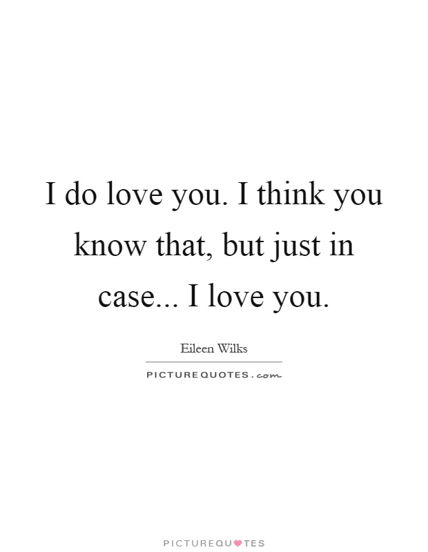 I Think I Love You Quotes : Love You Quotes I Love You Sayings I Love You Picture Quotes ...