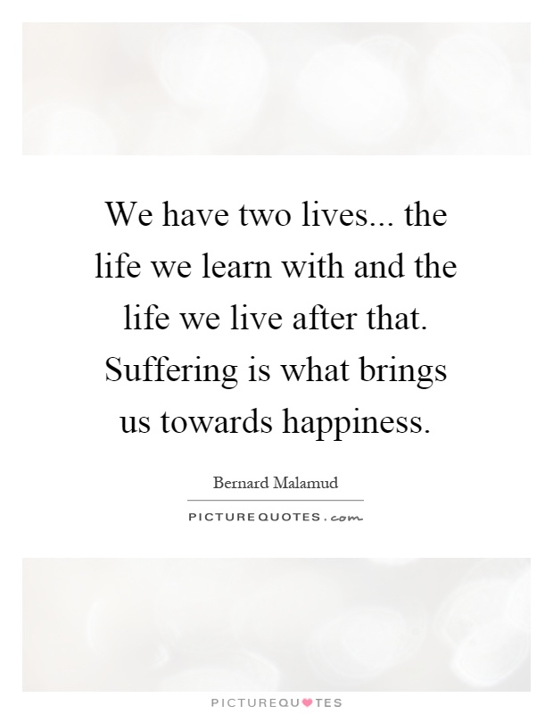 Two lives quotes two lives sayings two lives picture quotes we have two lives the life we learn with and the life we altavistaventures Images