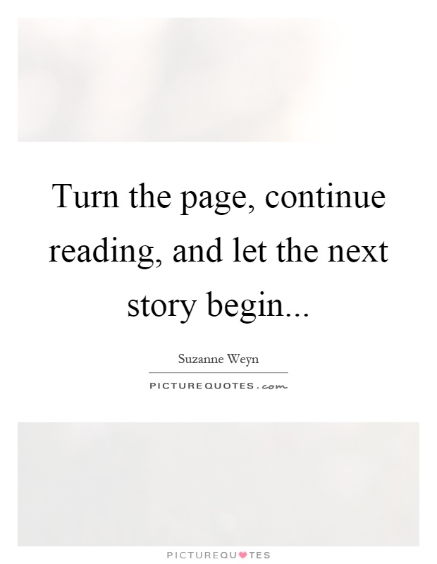 Turn The Page Quotes Gorgeous Turn The Page Continue Reading And Let The Next Story Begin