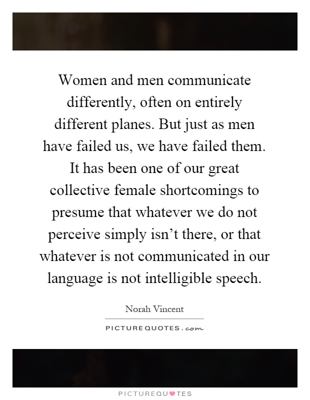 how men and women communicate essay Free essay: communication is an essential part of human life people perceive  things in a different way because of ethnic background differences, attitudes.