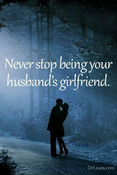 Never stop being your husband's girlfriend Picture Quote #1