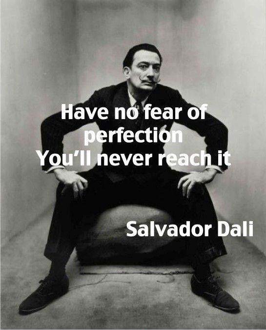 Have no fear of perfection – you'll never reach it Picture Quote #1