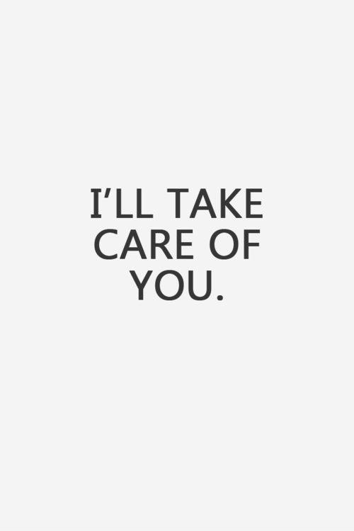 I'll take care of you Picture Quote #1