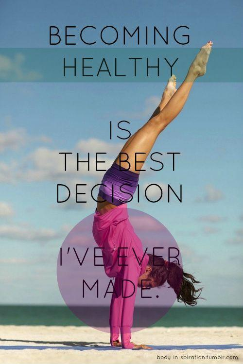 Becoming healthy is the best decision I've ever made Picture Quote #1