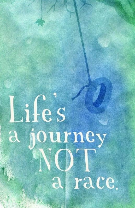 Life's a journey, not a race Picture Quote #1