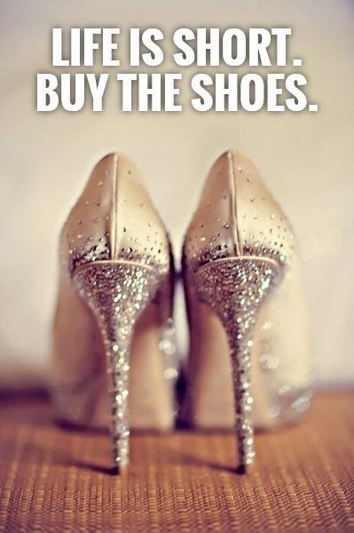 Life is short. Buy the shoes Picture Quote #1