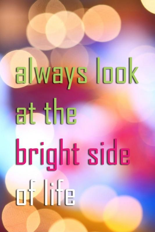 Always look on the bright side of life Picture Quote #2