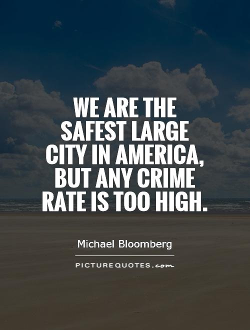 We are the safest large city in America, but any crime rate is too high Picture Quote #1