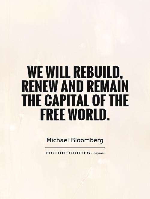 We will rebuild, renew and remain the capital of the free world Picture Quote #1