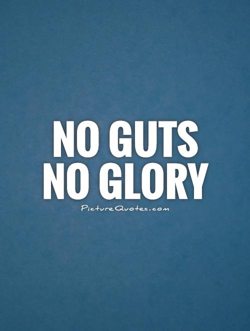 No guts no glory Picture Quote #1