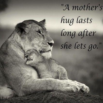 A mother's hug lasts long after she lets go Picture Quote #1