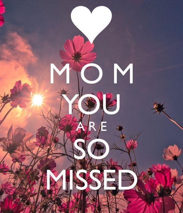 Mom you are so missed Picture Quote #1